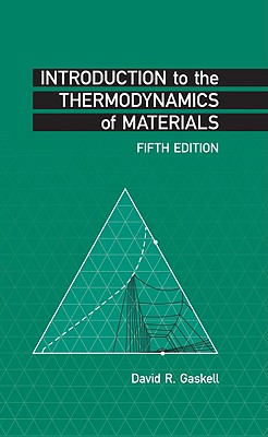 Introduction to the Thermodynamics of Materials By Gaskell, David R.