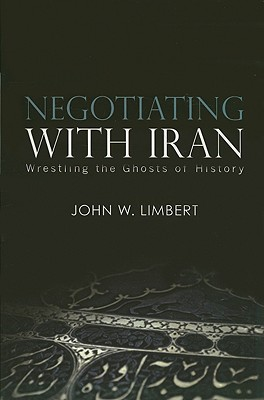 Negotiating With Iran By Limbert, John W.